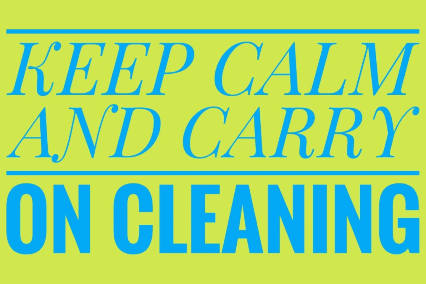 Keep Calm and Carry On... Cleaning at Gentle Dental practice